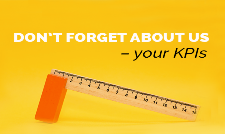 Don't forget about us – your KPIs
