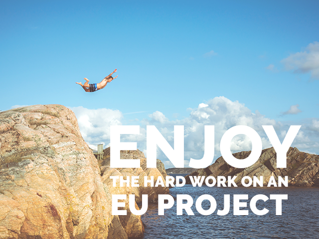 Why and how to ENJOY the hard work on an EU project