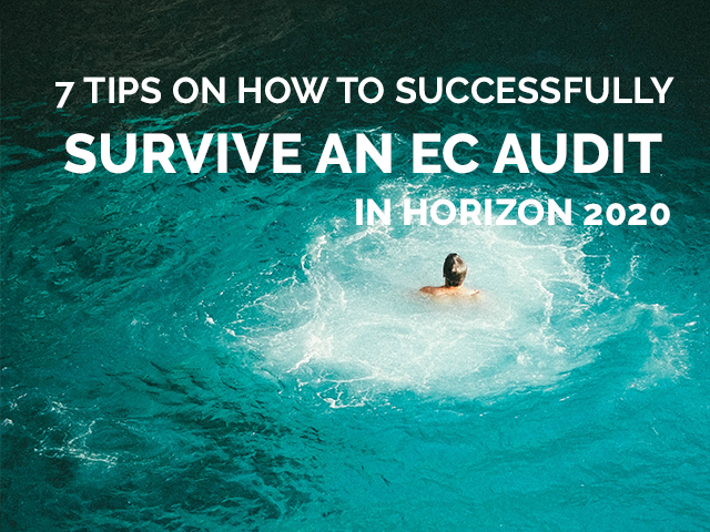 7 tips on how to successfully survive an EC Audit in Horizon 2020